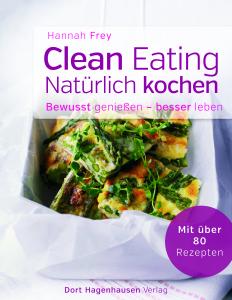 Clean-Eating: Das neue Ernährungskonzept
