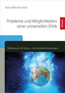 Probleme und Möglichkeiten einer universellen Ethik