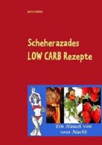 Scheherazades Low Carb Rezepte (Ein Hauch von 1001 Nacht)