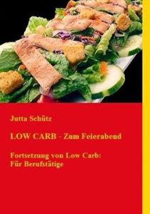 LOW CARB Zum Feierabend (Fortsetzung von Low Carb: Für Berufstätige)