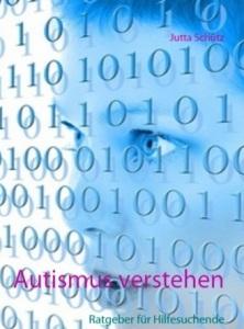 Autismus verstehen (Ratgeber für Hilfesuchende)