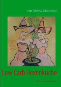 Low Carb Hexenküche (Erotische & aphrodisische Rezepte)