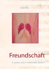 freundschaft-cover-original Vorankündigung: Das Buch zum Thema FREUNDSCHAFT – in guten und in schlechten Zeiten?