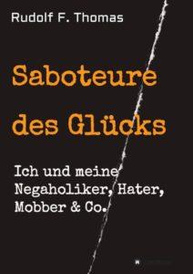 Cover-Saboteure-des-Glücks-212x300 Saboteure des Glücks - Ich und meine Negaholiker, Hater, Mobber & Co.