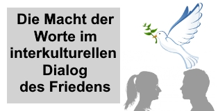 Die Macht der Worte im interkulturellen Dialog des Friedens 18.01.2017