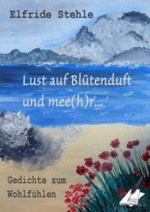 Buchvorstellung – Lust auf Blütenduft und mee(h)r: Gedichte zum Wohlfühlen