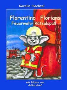 NEU: Florentino Florian – Feuerwehr Rätselheft