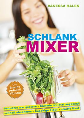 SCHLANK MIXER – Zusatzstoffe sind heimtückische Dickmacher
