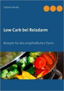 Low Carb bei Reizdarm: Rezepte für den empfindlichen Darm