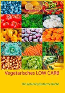 Internationale und vegetarische LOW CARB Rezepte