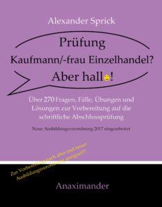 """Kaufmann-Einzelhandel-Aber-hallo-235x300 Neue Prüfungstrainer erschienen: """"Prüfung Kaufmann/-frau Einzelhandel? Aber hallo!"""" und """"Prüfung Verkäufer/Verkäuferin? Aber hallo!"""""""