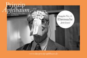 Gutes tun: neue Ausgabe des Online-Magazins Prinzip Apfelbaum mit dem Thema EHRENSACHE