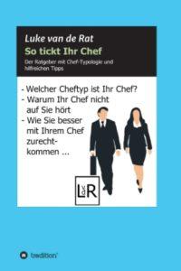 """Der neue Berufsratgeber """"So tickt Ihr Chef"""" von Luke van de Rat ist im Tredition-Verlag erschienen."""