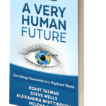 A Very Human Future-Enriching Humanity in a Digitized World New Book Launch