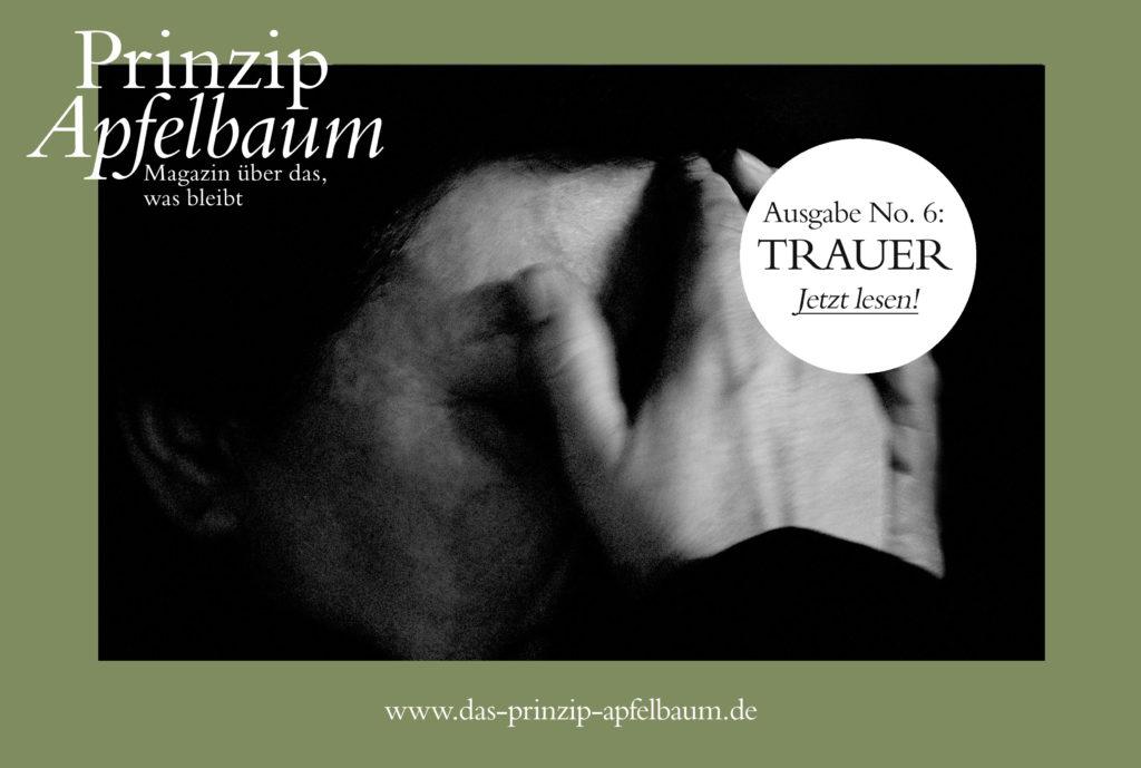 Trauer, Trost und Hoffnung! Neue Ausgabe des Online-Magazins  Prinzip Apfelbaum mit dem Thema TRAUER