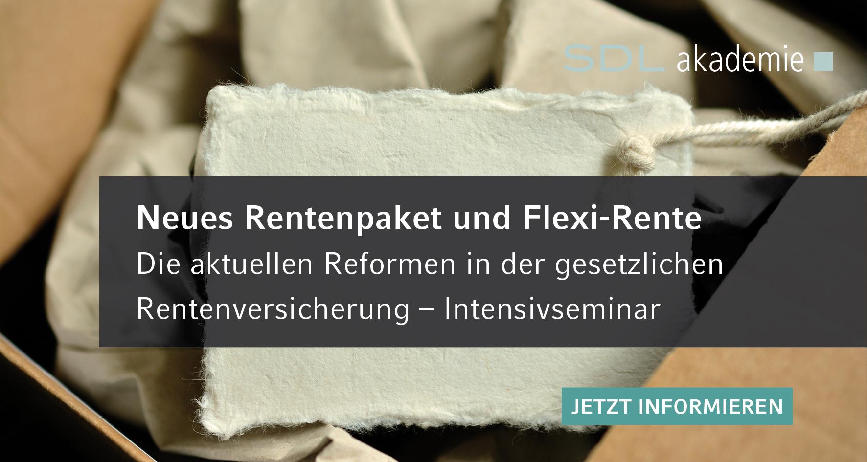 SDL Akademie neues Rentenpaket und Flexi-Rente