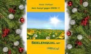 Weihnachtstipp: Seelenqual Mit HappyEnd: Mein Kampf Gegen Krebs !!!