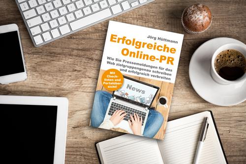 Erfolgreiche Online-PR – neuer Praxis-Ratgeber als Buch und eBook erhältlich