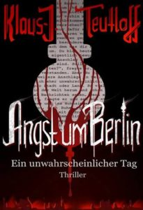 Buchvorstellung: Angst um Berlin – Ein unwahrscheinlicher Tag