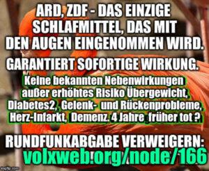 ARD und ZDF – das einzige Schlafmittel, das mit den Augen eingenommen werden kann. Kaum Nebenwirkungen – nur rund 4 Jahre früher tot.