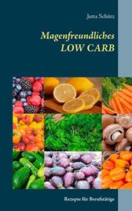 Für Berufstätige: Magenfreundliches LOW CARB