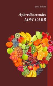 Low Carb mit aphrodisierende Rezepte
