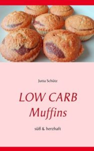 Low Carb Muffins – Süß & herzhaft