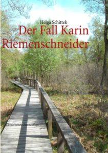 Helga Schittek schreibt: Der Fall Karin Riemenschneider