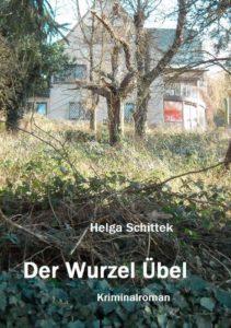 Helga Schittek schreibt: Der Wurzel Übel