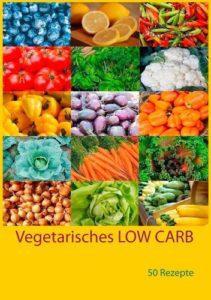 50 vegetarische Rezepte (LOW CARB)