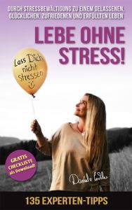 Das erste Buch der Stress-Expertin Daniela Lechler ist erschienen: Lebe ohne Stress! 135 Experten-Tipps zur Stressbewältigung – bis 14.08.2019 bei Amazon zum Einführungspreis!