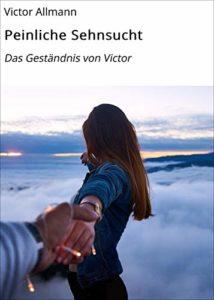 Buchtipp: Peinliche Sehnsucht: Das Geständnis von Victor
