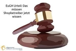 Allgemeiner-Debitoren-und-Inkassodienst-GmbH-EuGH-Urteil-Das-müssen-Shopbetreiber-jetzt-wissen EuGH Urteil: Das müssen Shopbetreiber jetzt wissen