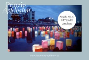 Prinzip-Apfelbaum-Magazin_Ausgabe-17-RITUALE_Cover_Web_500px-300x202 RITUALE: Kitt der Gemeinschaft und des Lebens! – Neue Ausgabe des Online-Magazins Prinzip Apfelbaum